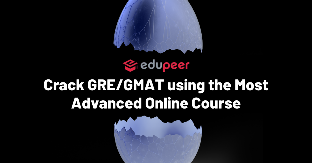Crack GRE?GMAT using the Most Advanced Online Course